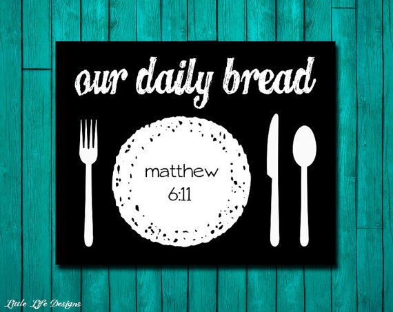 Our Daily Bread Christian Wall Art Matthew 611 By LittleLifeDesigns Dining Room
