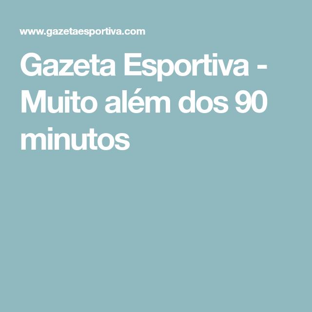 3d7b2dc97 Gazeta Esportiva - Muito além dos 90 minutos