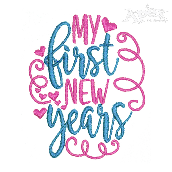 My First New Years Embroidery Design Embroidery Designs Embroidery Applique Embroidery Designs