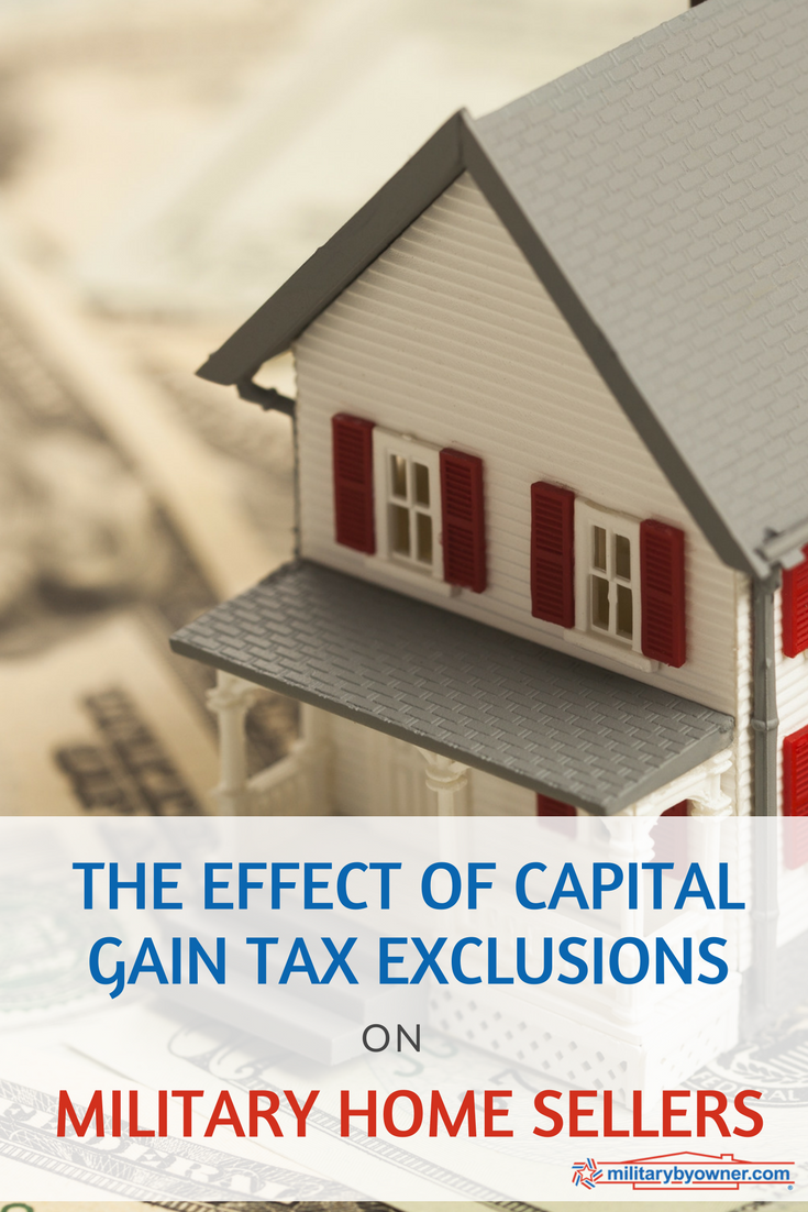 The Effect Of Capital Gain Tax Exclusions On Military Home Sellers Capital Gains Tax Capital Gain Military Relocation