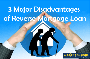 3 Major Disadvantages Of Reverse Mortgage Loan Reverse Mortgage Mortgage Loans Mortgage