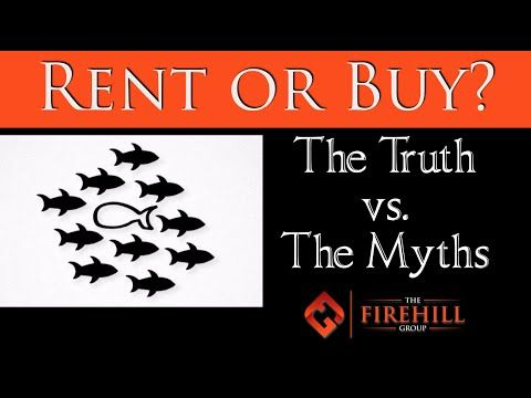 Rent or Buy: The truth versus the myths