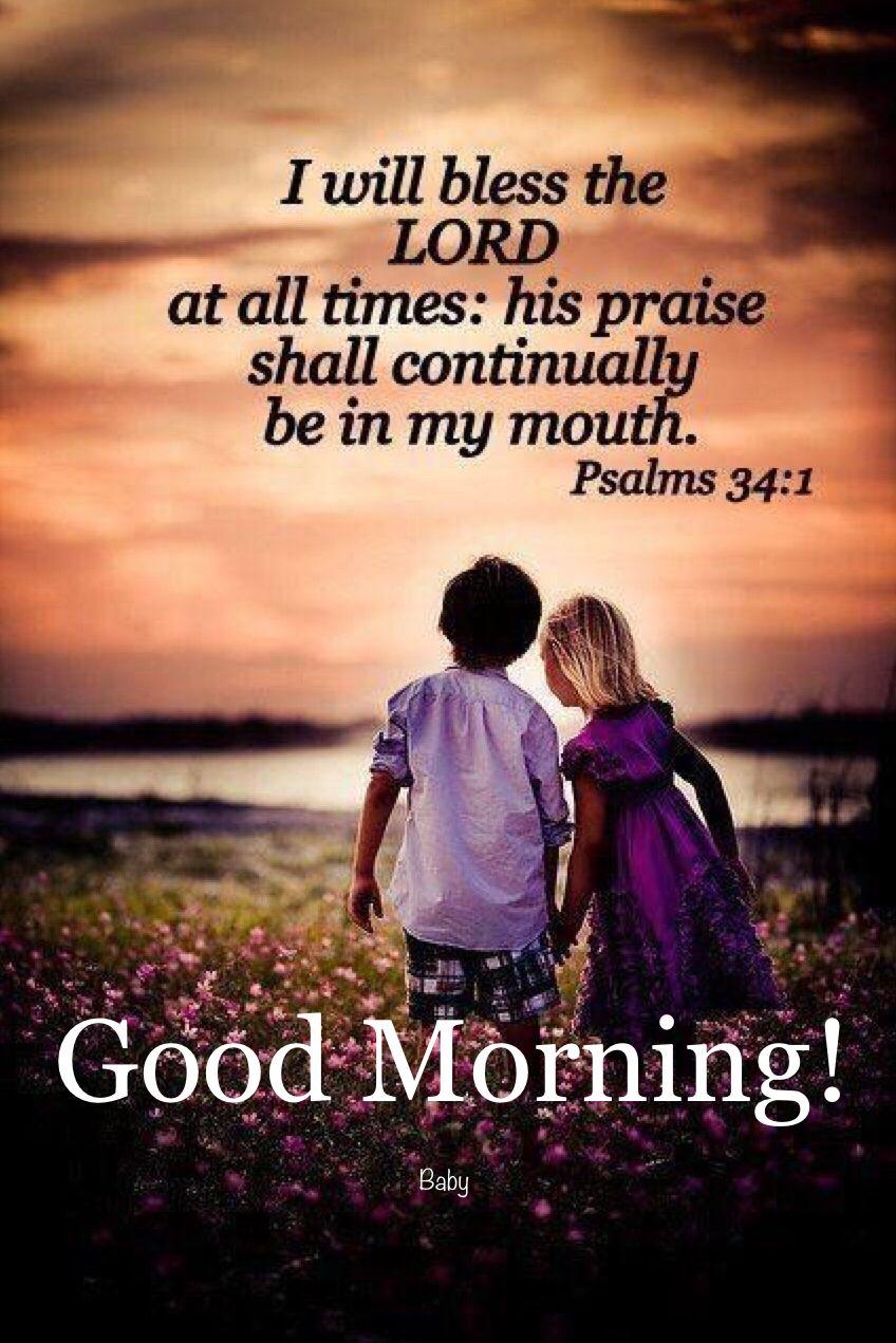 Good Morning!   Good morning bible verse, Bible words, Psalms