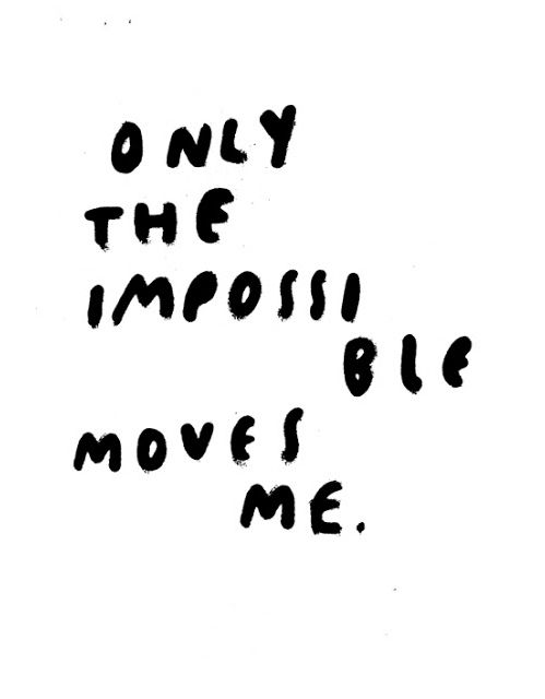 only the impossible | Cringe | Love me quotes, Words quotes ...