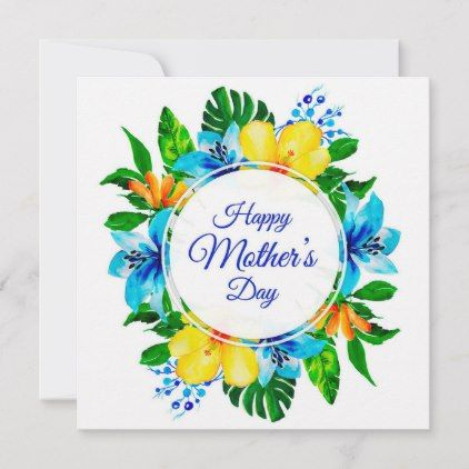 Tropical Blue And Yellow Floral Happy Mother S Day Holiday Card Zazzle Com Happy Mothers Day Happy Mothers Holiday Design Card