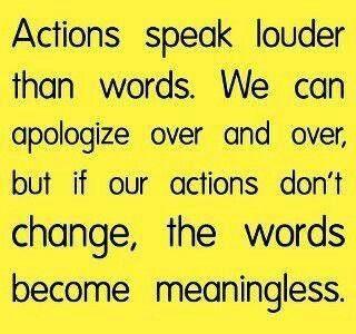 .Actions Speak Louder Than Words.....