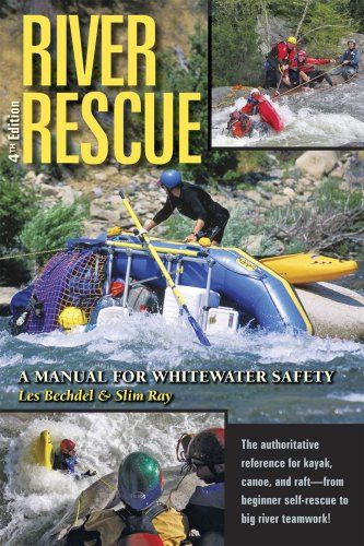River Rescue A Manual For Whitewater Safety 4th Ed By Https Www Amazon Com Dp 0964958562 Ref Cm Sw R Pi Dp U X Xp6bab6n9 Kayaking Whitewater Big River