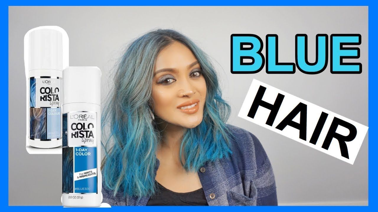 Loreal Colorista Spray Trial How I Colored My Hair Blue Hair