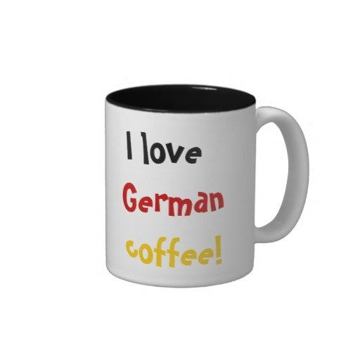 """I love German coffee!"" in black, red and gold/yellow like the colors on the German flag."