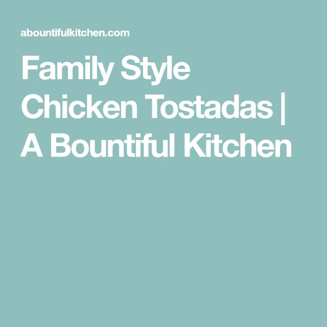 Family Style Chicken Tostadas
