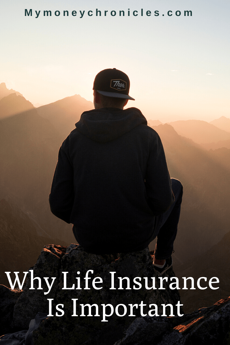 Why Life Insurance Is Important My Money Chronicles In 2020
