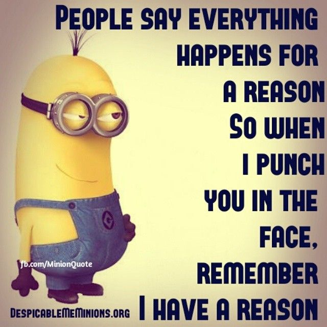 #everything happens for a reason ;).... #Minion #Quotes