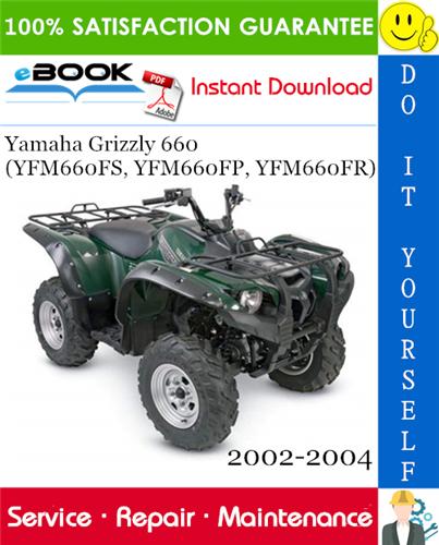 Yamaha Grizzly 660 Yfm660fs Yfm660fp Yfm660fr Atv Service Repair Manual 2002 2004 Download Repair Manuals Yamaha Repair