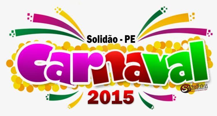 Confira a programação do Carnaval 2015 de Solidão.O evento terá início neste domingo (15) e se encerra na terça-feira (17).