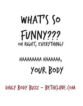 Laughter.  It's good for the soul.  #dailybodybuzz