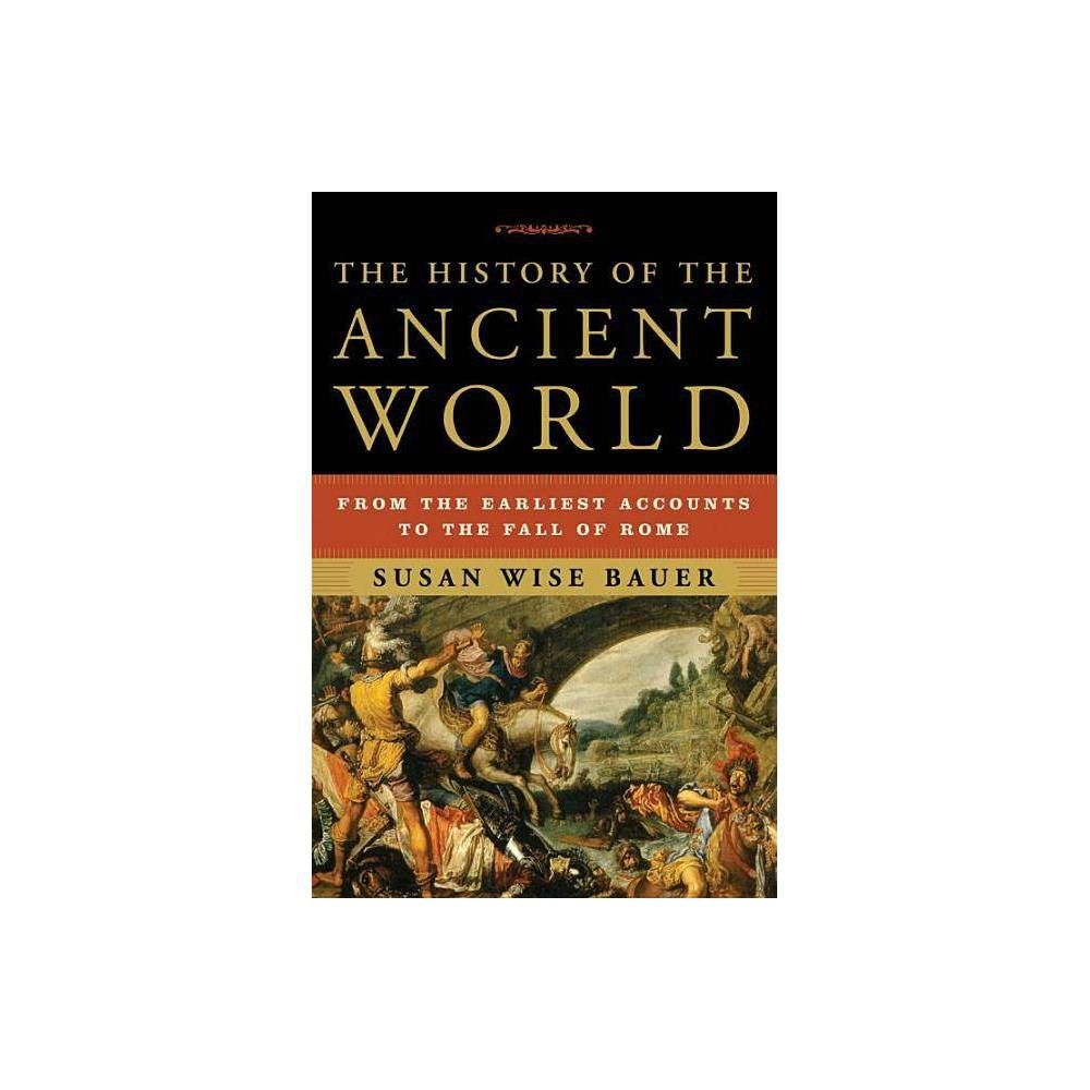 The History Of The Ancient World By Susan Wise Bauer Hardcover Susan Wise Bauer North Africa Southern Africa