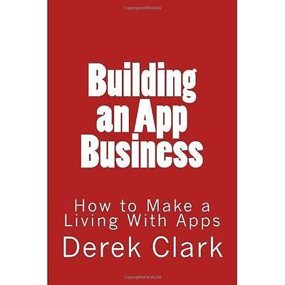 Building an app #business how to make a #living with apps #derek