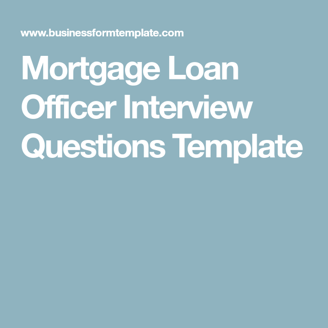 Interview Questions Template Unique Mortgage Loan Officer Interview Questions Template  Vision Board .
