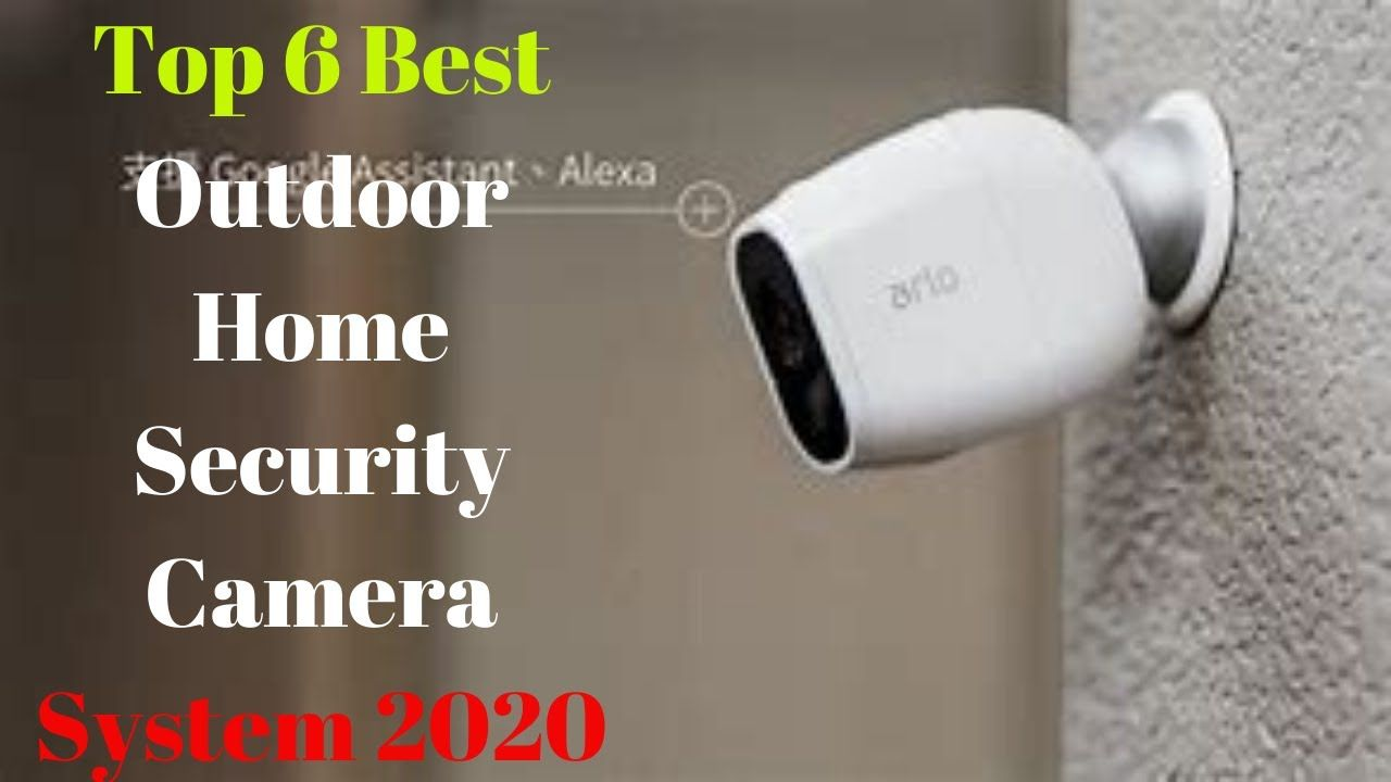 Top 6 Best Outdoor Home Security Camera System 2020 Home Security Camera Systems Security Cameras For Home Outdoor Home Security Cameras