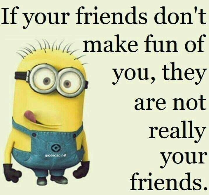 Well Said Quotes About Friends By The Minions