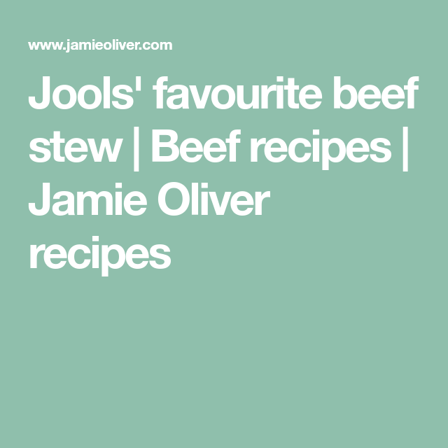 Beef Stew Recipe Jamie Oliver Recipe Beef Stew Beef Stew Recipe Stew Recipes