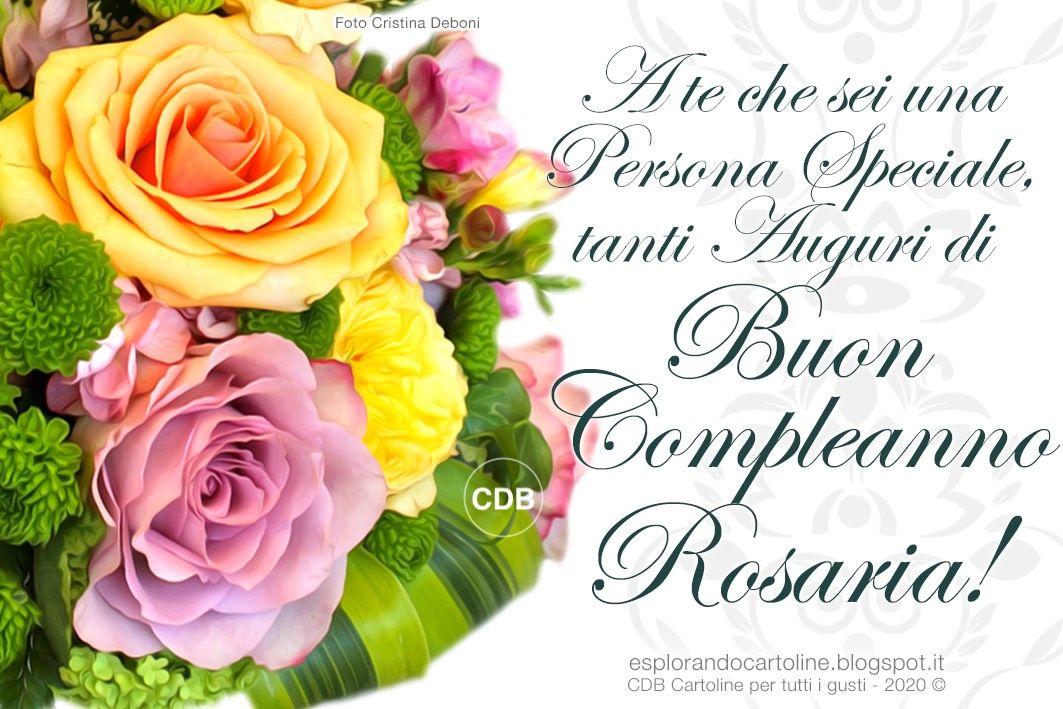 Cartolina A Te Che Sei Una Persona Speciale Tanti Auguri Di Buon Compleanno Rosaria Nel 2020 Auguri Di Buon Compleanno Buon Compleanno Buon Anniversario