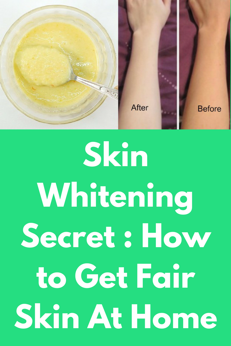 Skin Whitening Secret How to Get Fair Skin At Home in 1 Week