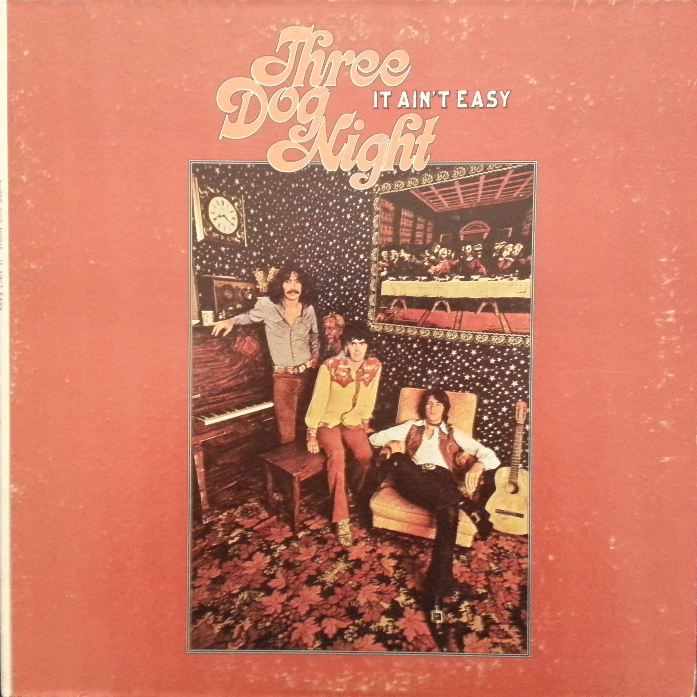 Three Dog Night It Ain T Easy March 31 1970 This Was Their Third Album I Saw Three Dog Night Perform At Thre Three Dog Night Album Cover Art Three Dogs
