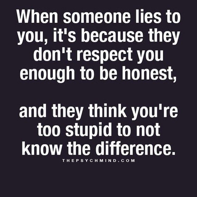 This Is Why I Hate Being Lied Toand Yes I Do Know When I Am