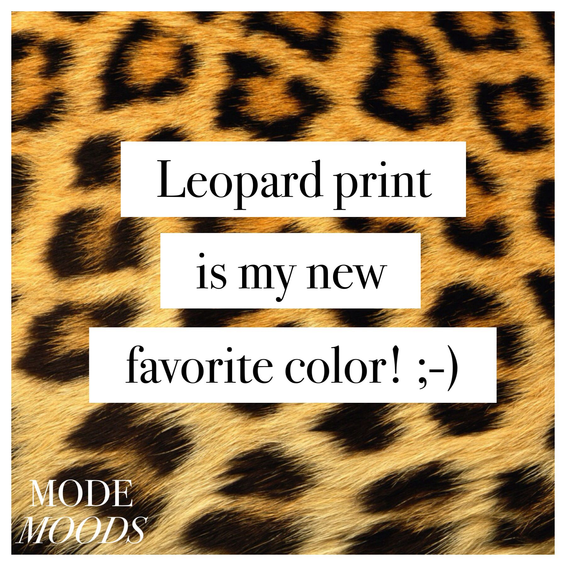 Pin By Mode Moods On Mode Quotes We Love Leopard Print Animal Print Fashion Quote Prints