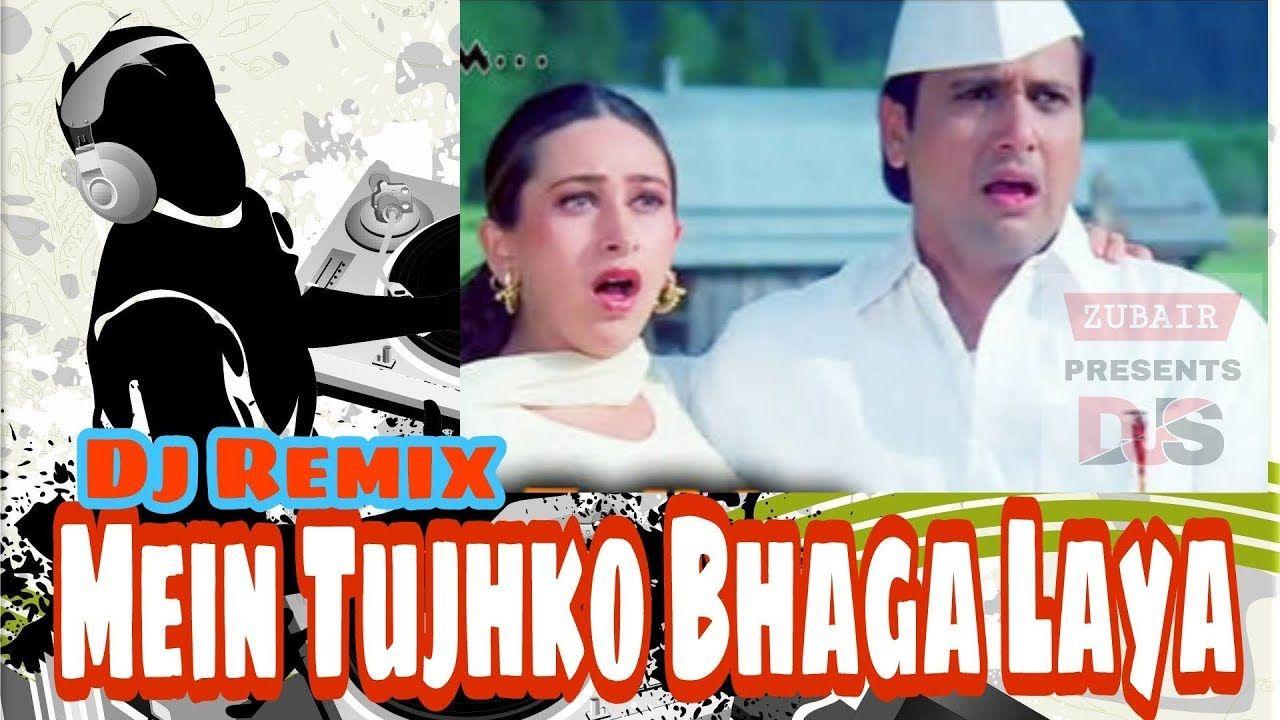 MAIN TUJHKO BHAGA LAYA DJ REMIX | GOVINDA | DJ N A N REMIX