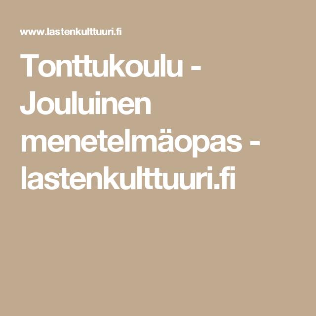 Tonttukoulu - Jouluinen menetelmäopas - lastenkulttuuri.fi