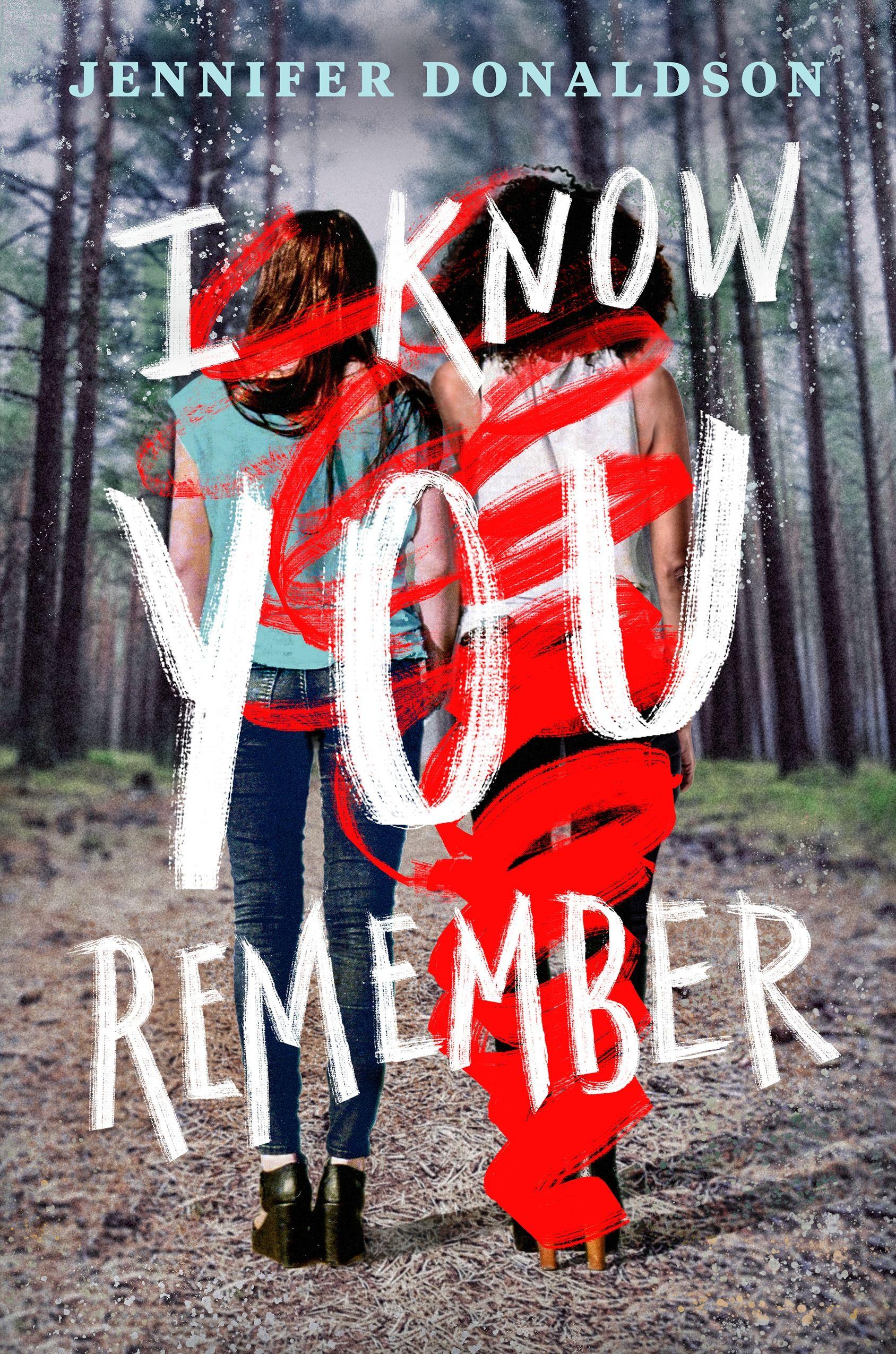 Pdf Download I Know You Remember By Jennifer Donaldson Book Release Donaldson Ya Books