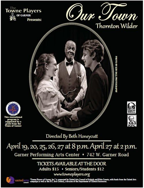 """http://triangleartsandentertainment.org/wp-content/uploads/2013/03/OurTown-TownePlayers2013.jpg - """"Our Town"""" Cast Fails to Do Justice to Thorton Wilder's 1938 Pulitzer Prize Winning Play -   Thornton Wilders masterpiece of modern drama,   Our Town, is a deceptively difficult play to stage successfully,   because it requires a large supporting cast capable of transforming their fleeting cameo roles into unforgettable characters. This powerful and poetic three-act play,"""