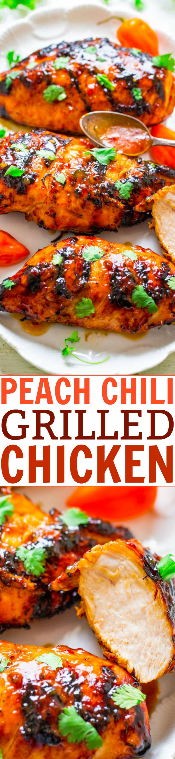 Grilled Chili Peach Chicken Averie Cooks Recipe Easy Summer Grilling Recipes Delicious Dinner Recipes Chicken