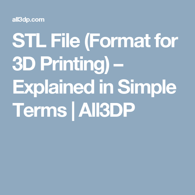 STL File (Format for 3D Printing) – Explained in Simple Terms | All3DP
