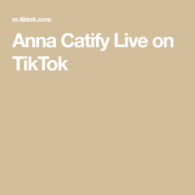 Anna Catify Live On Tiktok Live Anna Live In The Now