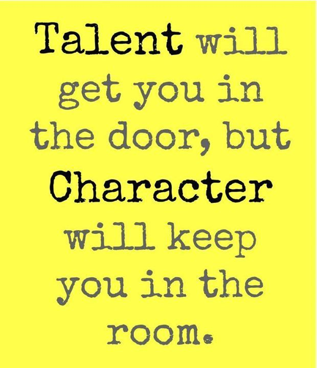 Talent Will Get You In The Door But Character Will Keep You In The Room Builddoors Motivationalmonday Www Laf Inspirational Words Quotes Quotations