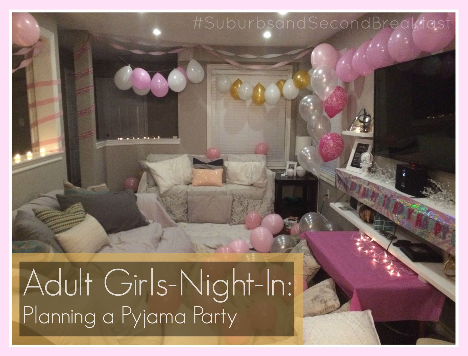 e9f0b7ca87 Adult Girls-Night-In  Planning a Pyjama Party – Suburbs and Second Breakfast