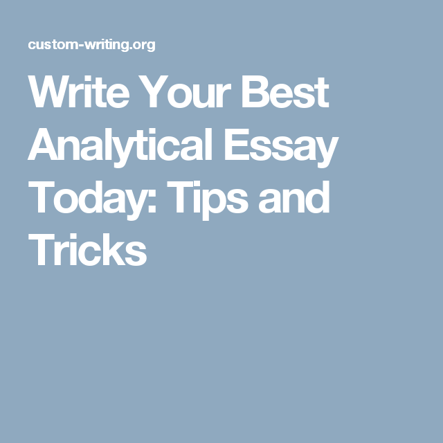 Write Your Best Analytical Essay Today Tips And Tricks  Sat Prep  Write Your Best Analytical Essay Today Tips And Tricks