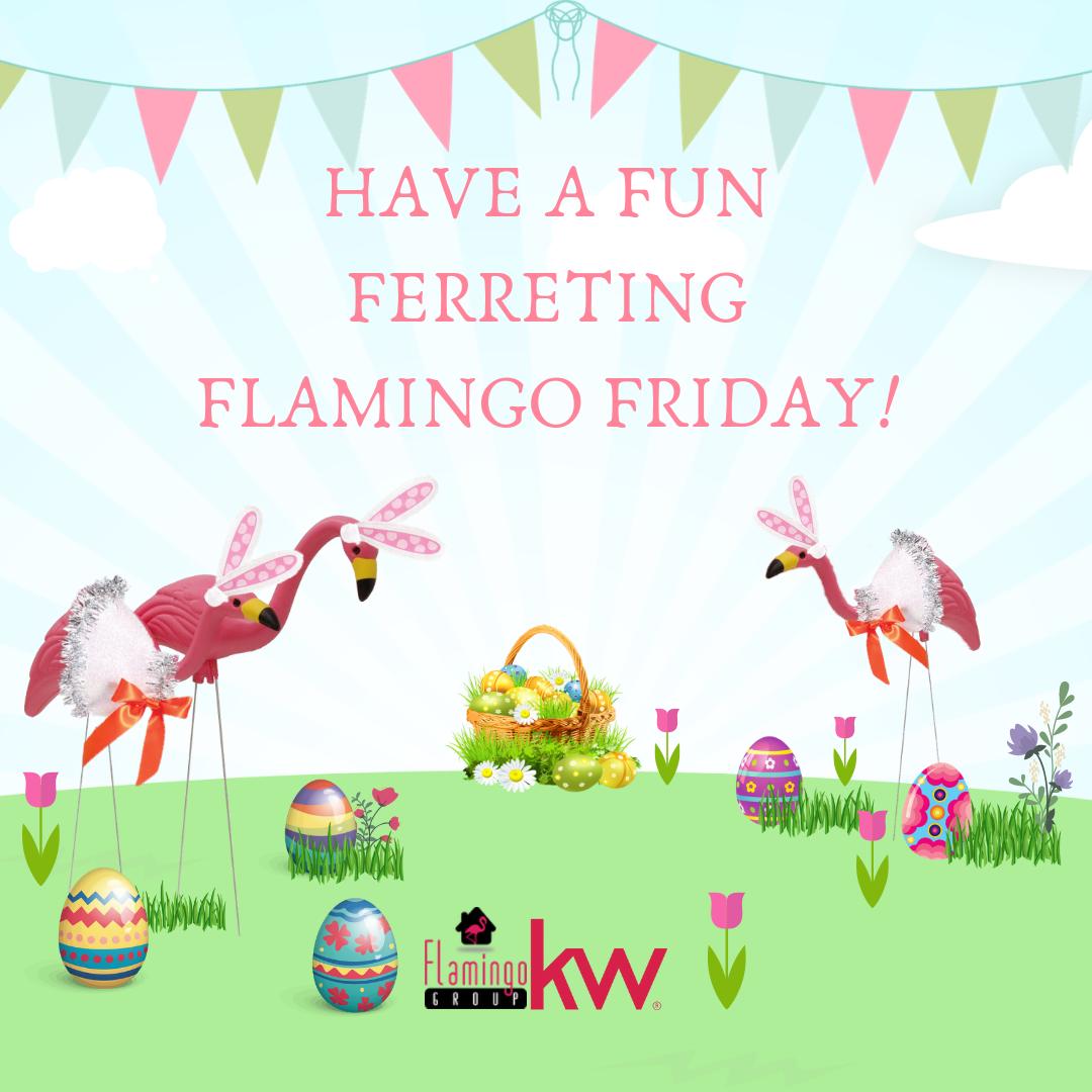 Have A Fun Ferreting Flamingo Friday