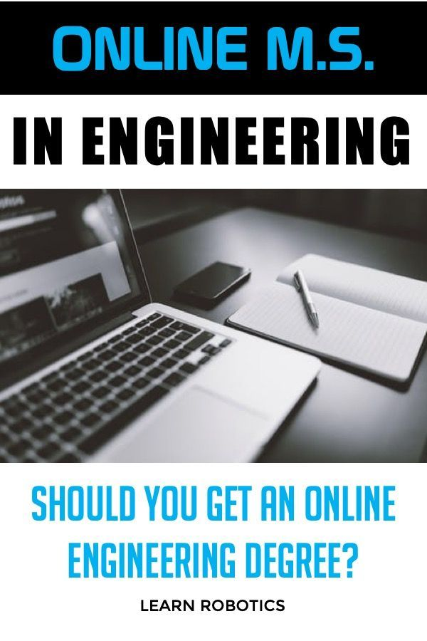 Should You Get An Engineering Master S Degree Online Engineering