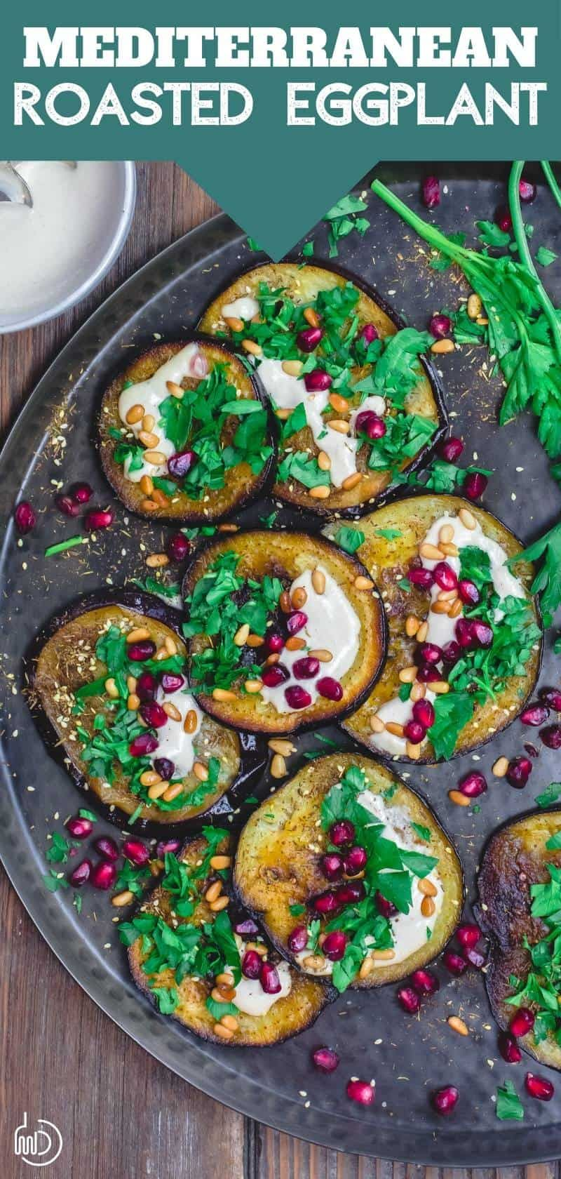 Mediterranean Roasted Eggplant Recipe with Pomegranates and Tahini Want to make the best, crispy, tender roasted eggplant? This recipe is it! Grab our tips & learn how to dress up roasted eggplant with delicious Mediterranean flavors!