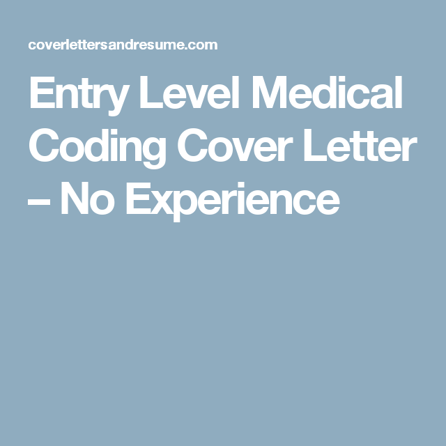Entry Level Medical Coding Cover Letter – No Experience | Ideas for ...