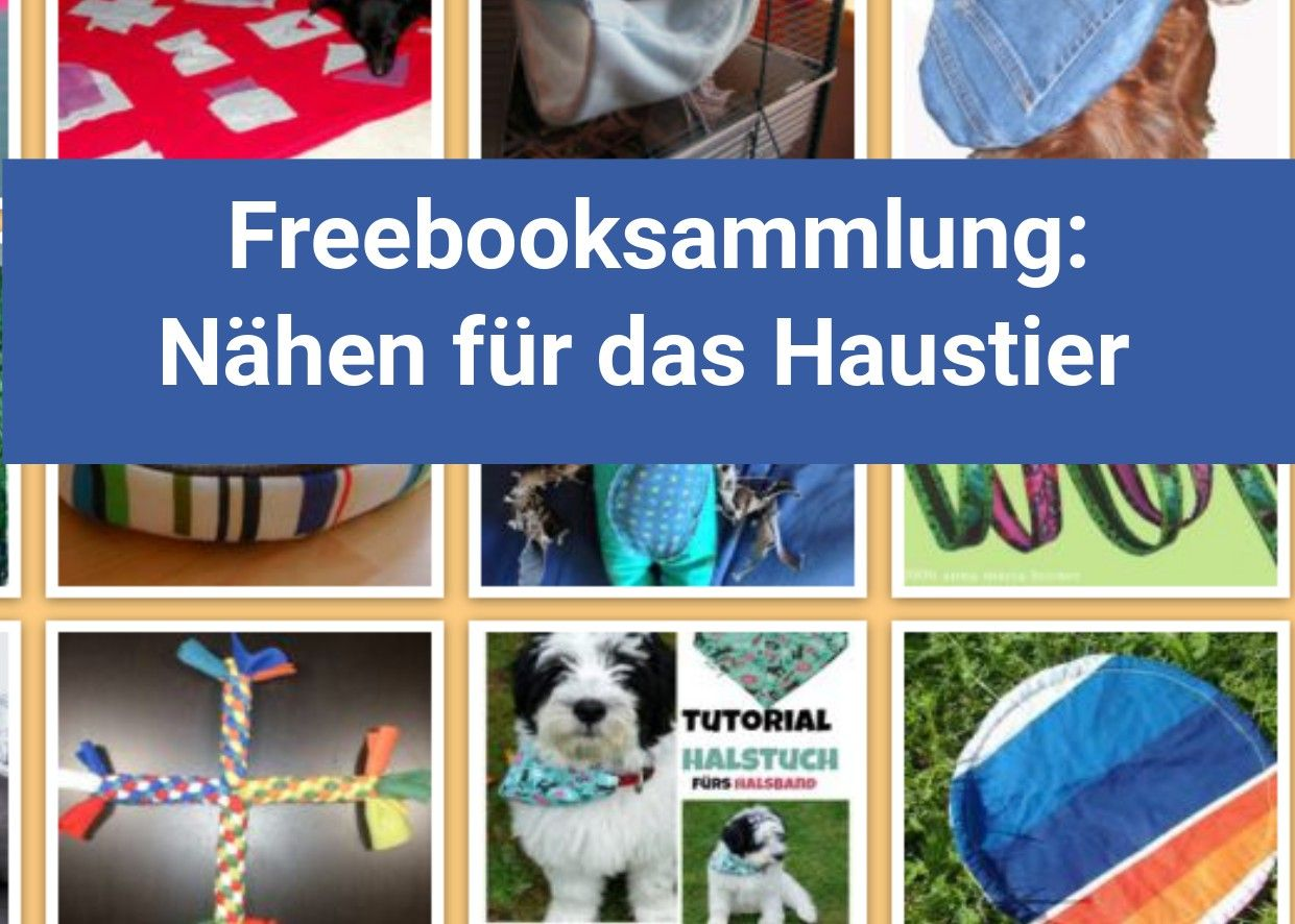 Freebooksammlung: Nähen für das Haustier (Katze,Hund,Pferd und Nager ...