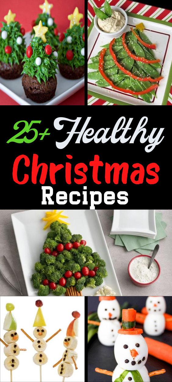 25 Healthy Christmas Recipes For Your Holiday Party Or Event In 2020 Healthy Christmas Recipes Christmas Food Creative Christmas Food