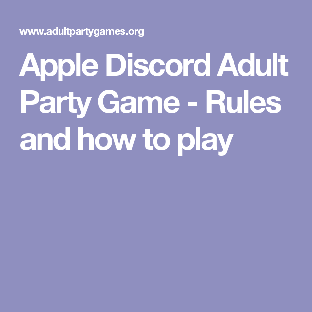 Apple Discord Adult Party Game - Rules and how to play | Game ideas