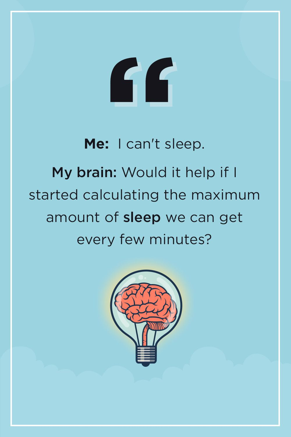Whats Your Biggest Enemy When It Comes To Sleep Sleep Quotes