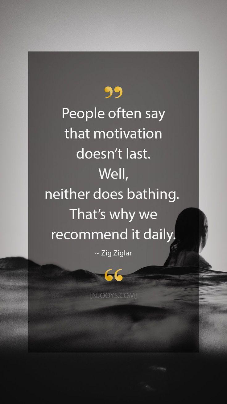 Zick-Zack-Zitate. Die Leute sagen oft, dass die Motivation nicht von Dauer ist. …