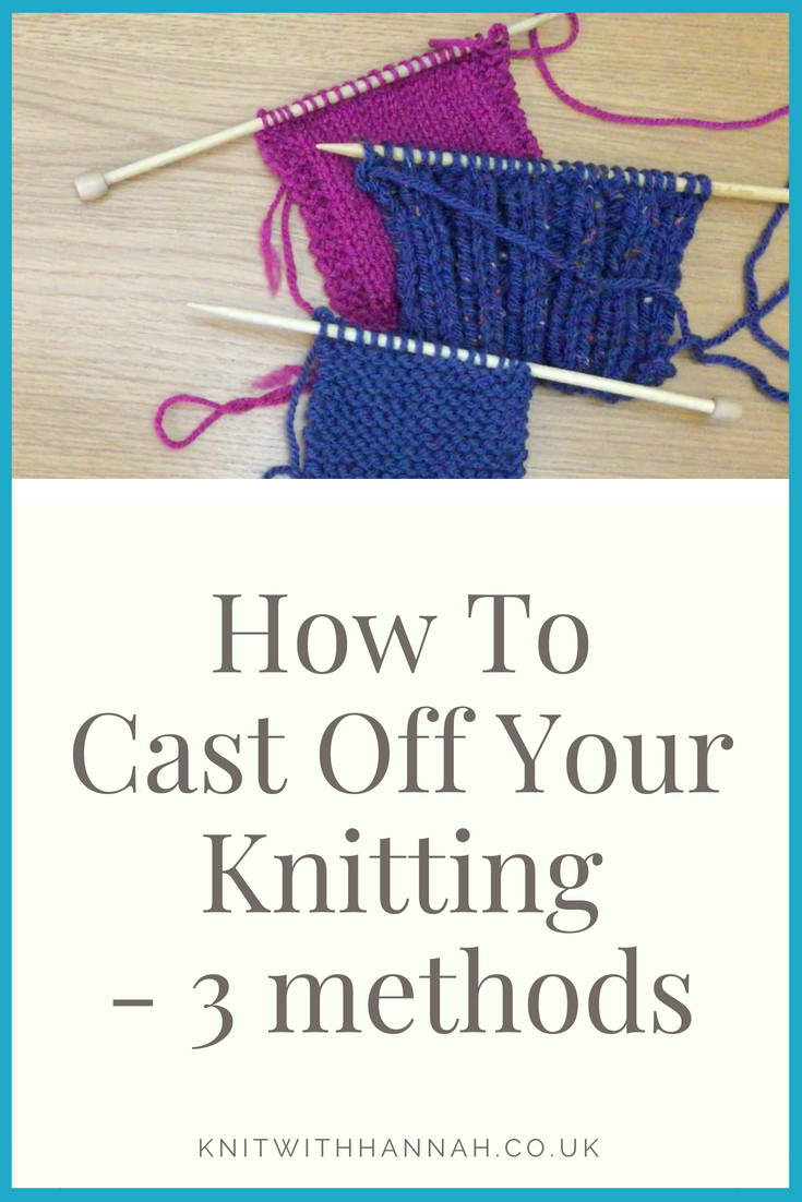 How To Cast Off Knitting 3 Methods In 2020 Casting Off Knitting Beginner Knitting Patterns Bind Off Knitting